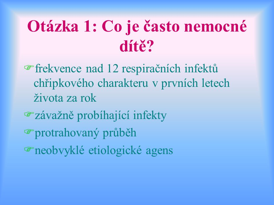 Otázka 1: Co je často nemocné dítě