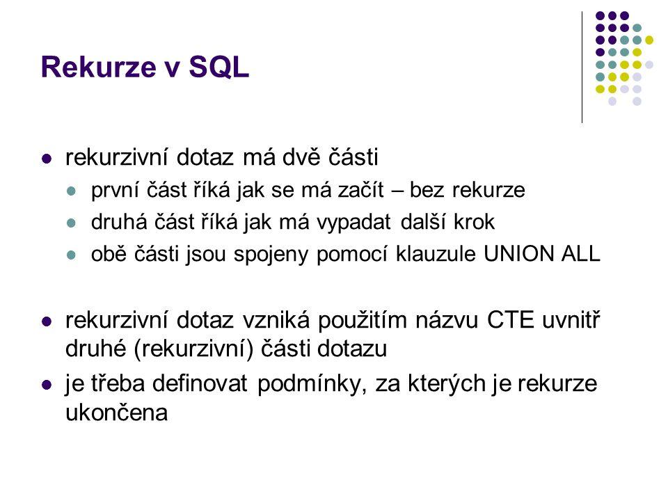 Rekurze v SQL rekurzivní dotaz má dvě části