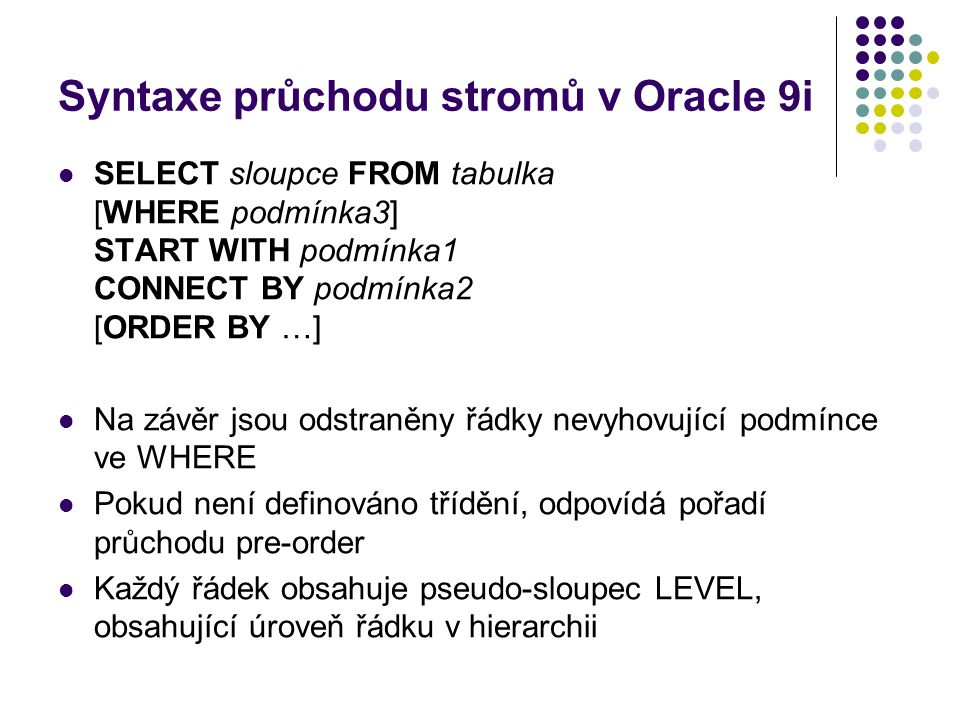 Syntaxe průchodu stromů v Oracle 9i