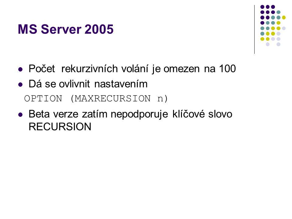 MS Server 2005 Počet rekurzivních volání je omezen na 100