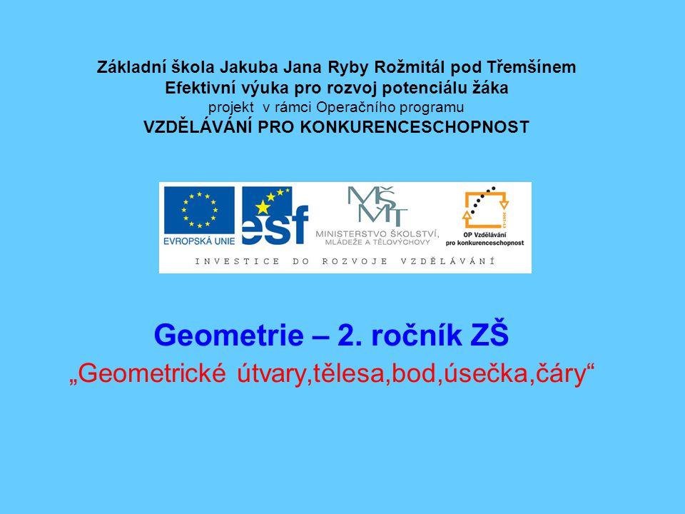 "Geometrie – 2. ročník ZŠ ""Geometrické útvary,tělesa,bod,úsečka,čáry"