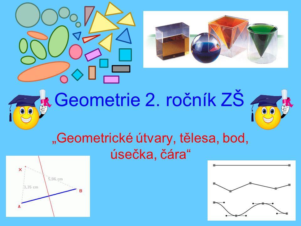 """Geometrické útvary, tělesa, bod, úsečka, čára"