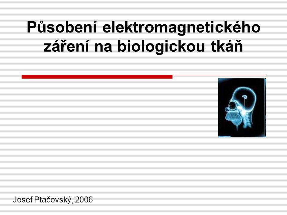 Působení elektromagnetického záření na biologickou tkáň