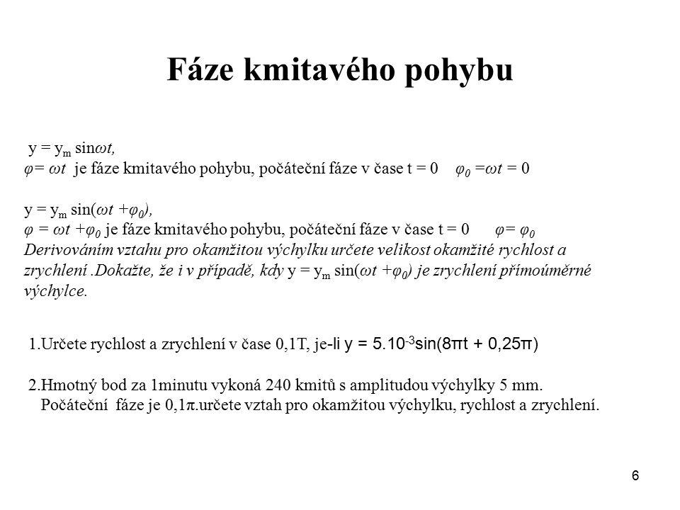 Fáze kmitavého pohybu y = ym sinωt,