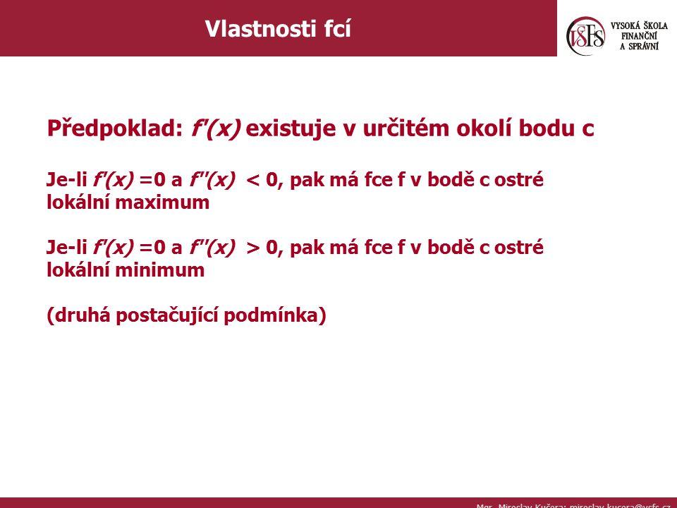 Předpoklad: f (x) existuje v určitém okolí bodu c