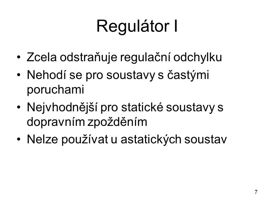 Regulátor I Zcela odstraňuje regulační odchylku