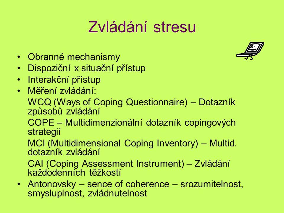 Zvládání stresu Obranné mechanismy Dispoziční x situační přístup