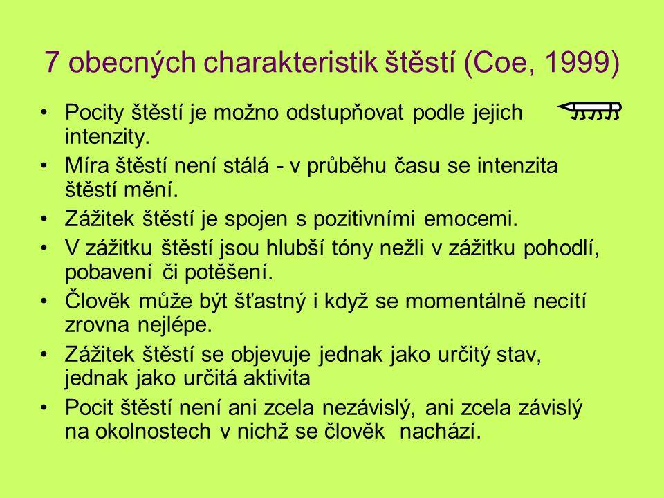 7 obecných charakteristik štěstí (Coe, 1999)
