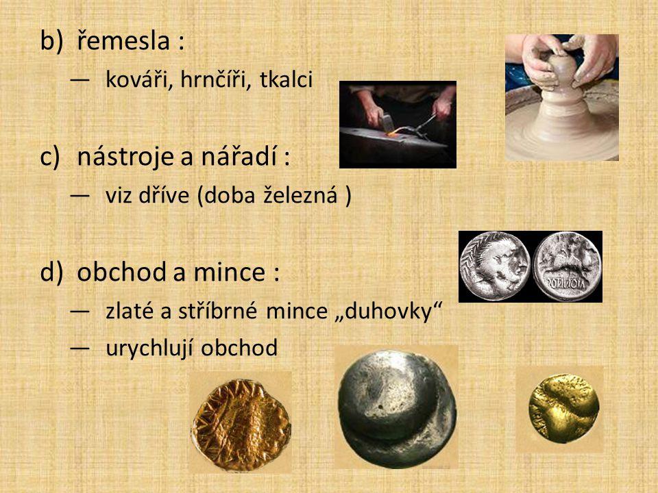 řemesla : nástroje a nářadí : obchod a mince : kováři, hrnčíři, tkalci