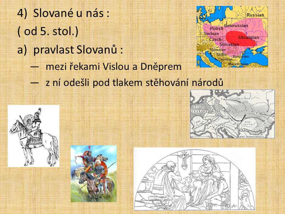 Slované u nás : ( od 5. stol.) pravlast Slovanů :