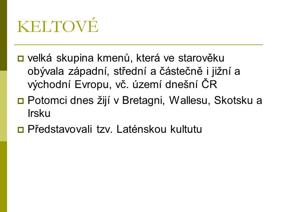 KELTOVÉ velká skupina kmenů, která ve starověku obývala západní, střední a částečně i jižní a východní Evropu, vč. území dnešní ČR.