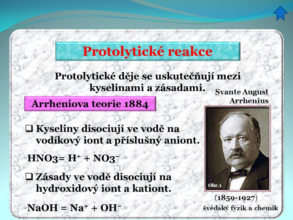 Protolytické děje se uskutečňují mezi kyselinami a zásadami.