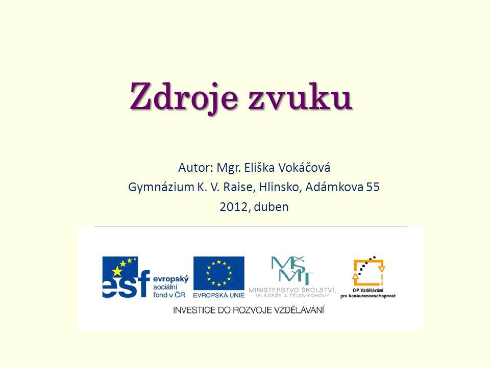 Zdroje zvuku Autor: Mgr. Eliška Vokáčová