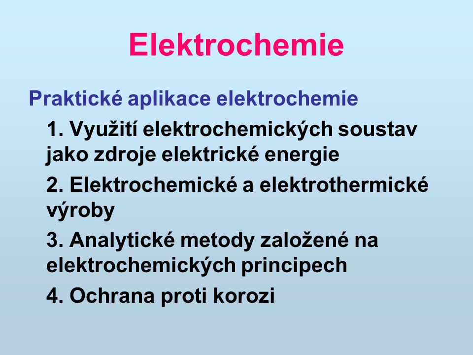Elektrochemie Praktické aplikace elektrochemie