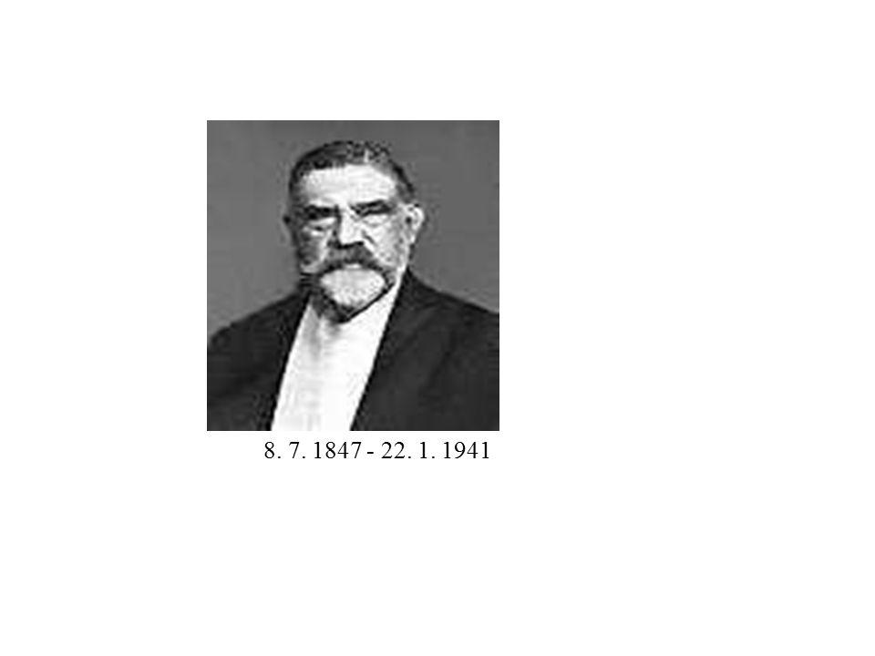 8. 7. 1847 - 22. 1. 1941