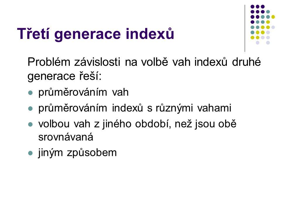 Třetí generace indexů Problém závislosti na volbě vah indexů druhé generace řeší: průměrováním vah.