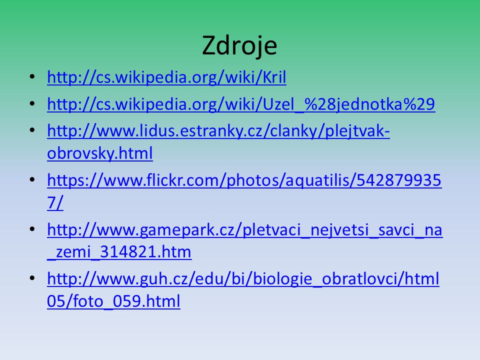 Zdroje http://cs.wikipedia.org/wiki/Kril