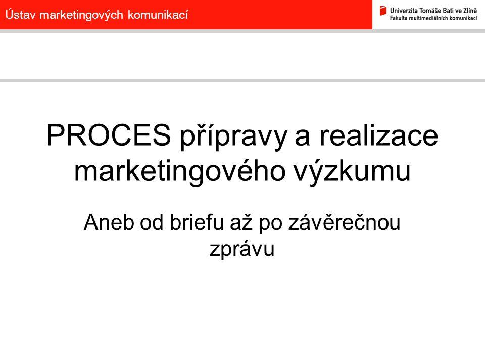 PROCES přípravy a realizace marketingového výzkumu