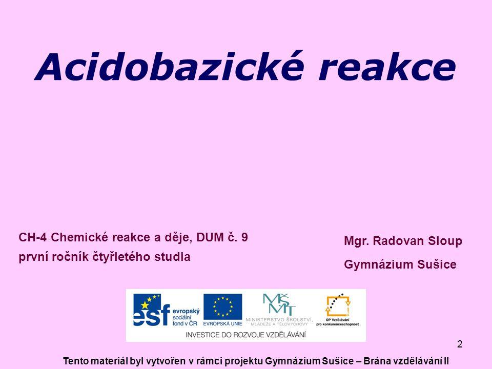 Acidobazické reakce CH-4 Chemické reakce a děje, DUM č. 9