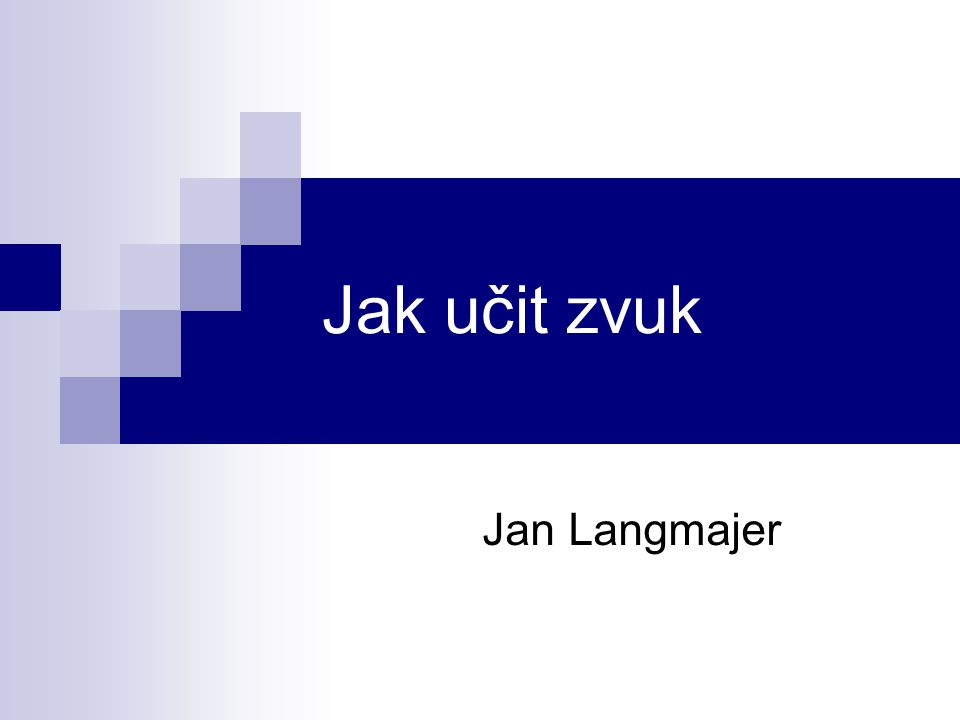 Jak učit zvuk Jan Langmajer