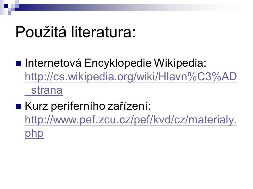 Použitá literatura: Internetová Encyklopedie Wikipedia: http://cs.wikipedia.org/wiki/Hlavn%C3%AD_strana.
