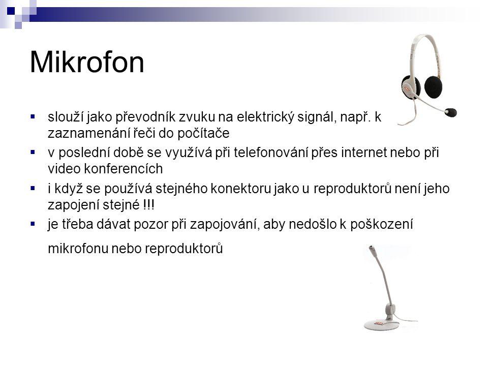 Mikrofon slouží jako převodník zvuku na elektrický signál, např. k zaznamenání řeči do počítače.