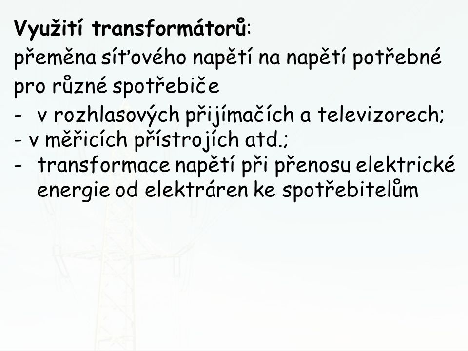 Využití transformátorů: