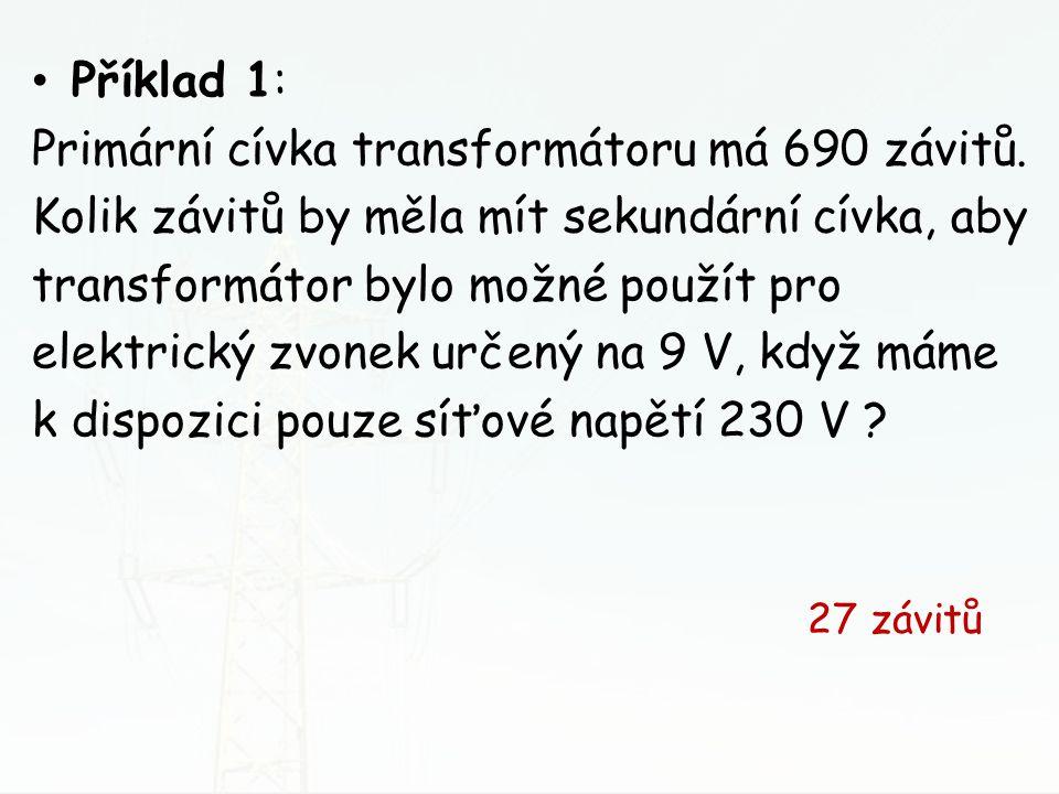 Primární cívka transformátoru má 690 závitů.