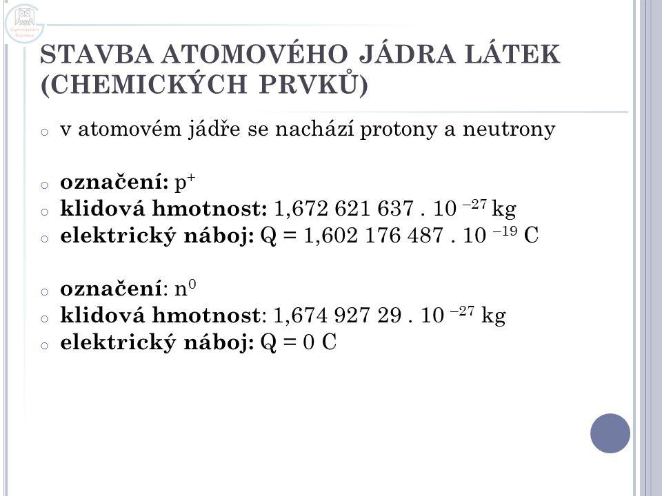 STAVBA ATOMOVÉHO JÁDRA LÁTEK (CHEMICKÝCH PRVKŮ)