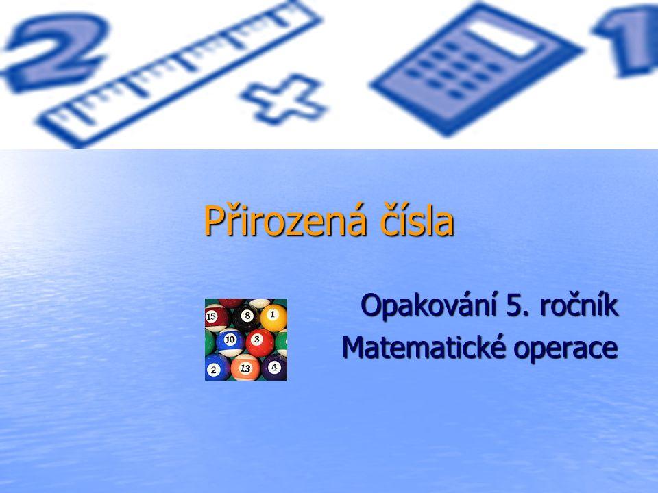 Opakování 5. ročník Matematické operace