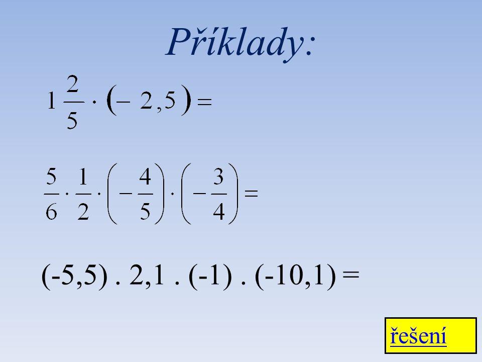 Příklady: (-5,5) . 2,1 . (-1) . (-10,1) = řešení