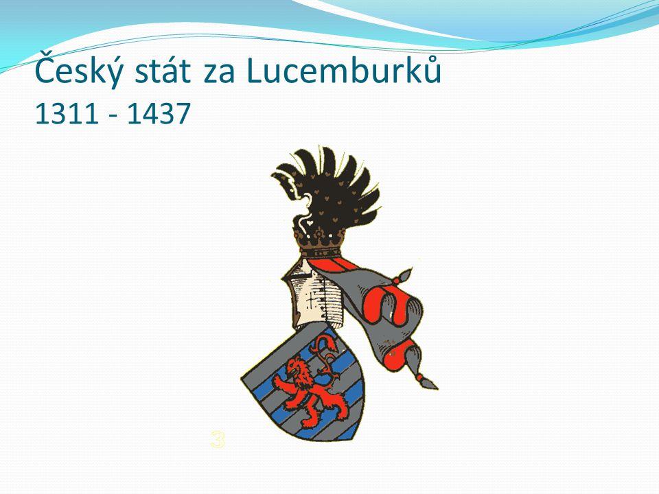 Český stát za Lucemburků 1311 - 1437