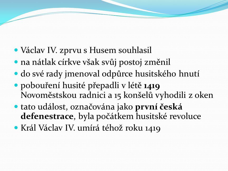 Václav IV. zprvu s Husem souhlasil