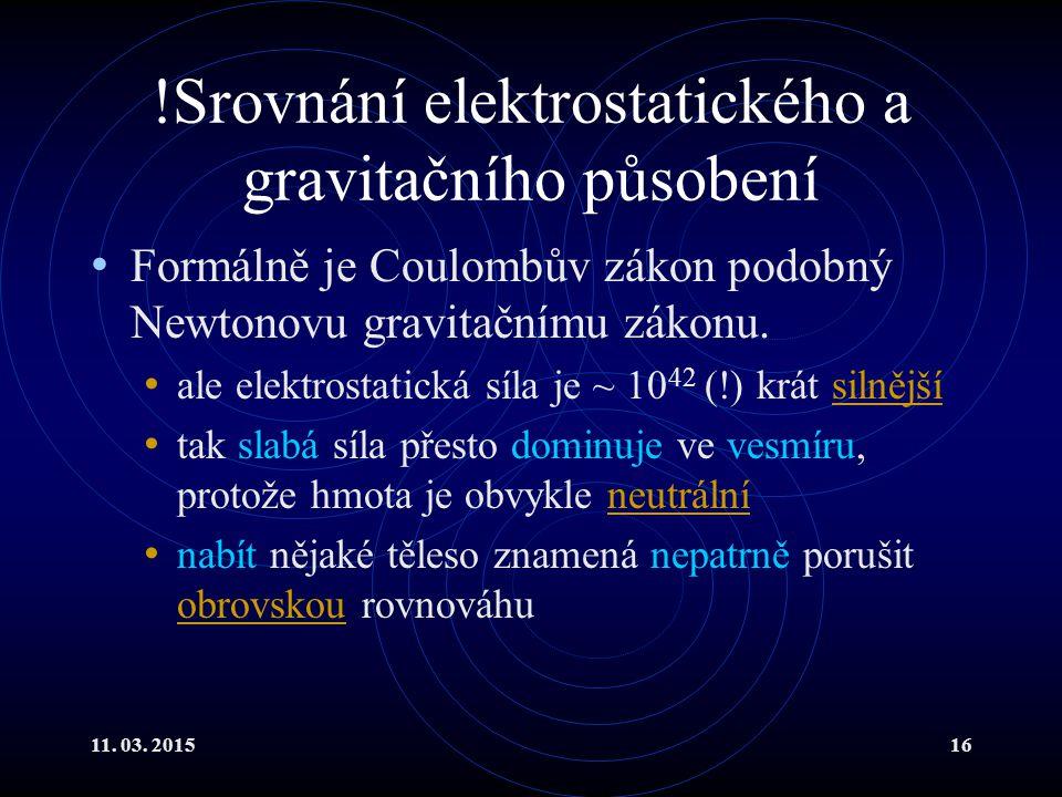 !Srovnání elektrostatického a gravitačního působení