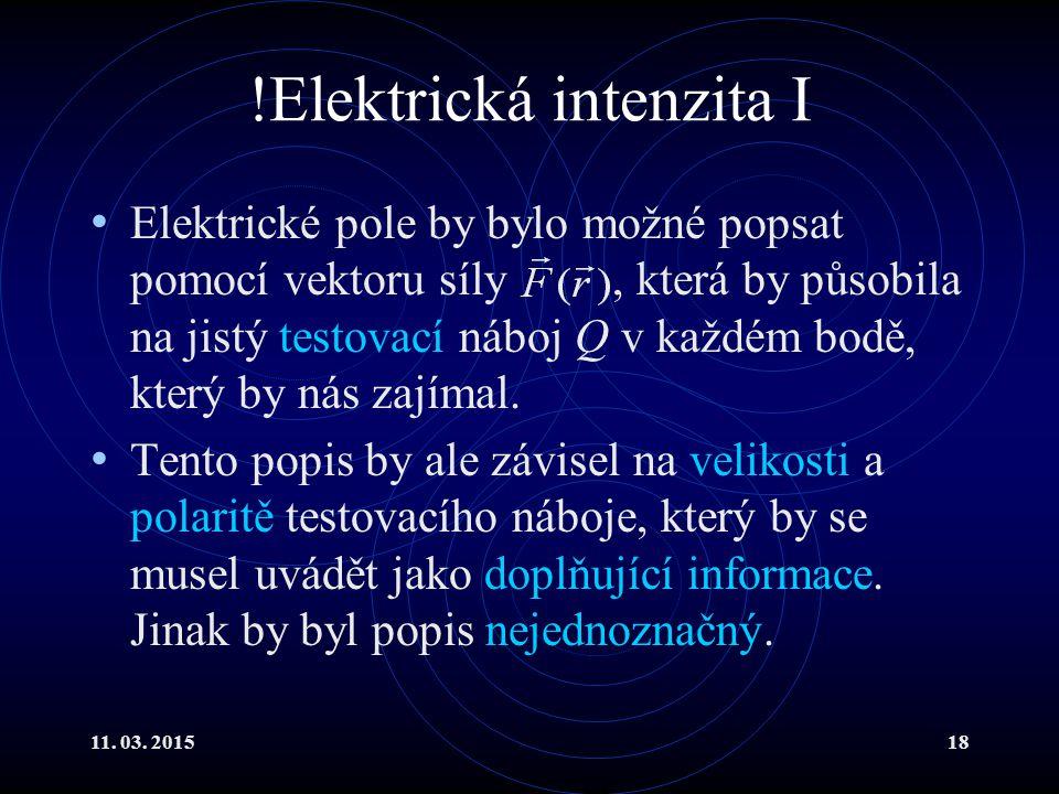 !Elektrická intenzita I