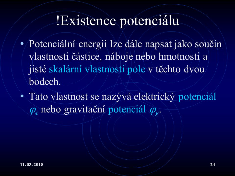 !Existence potenciálu
