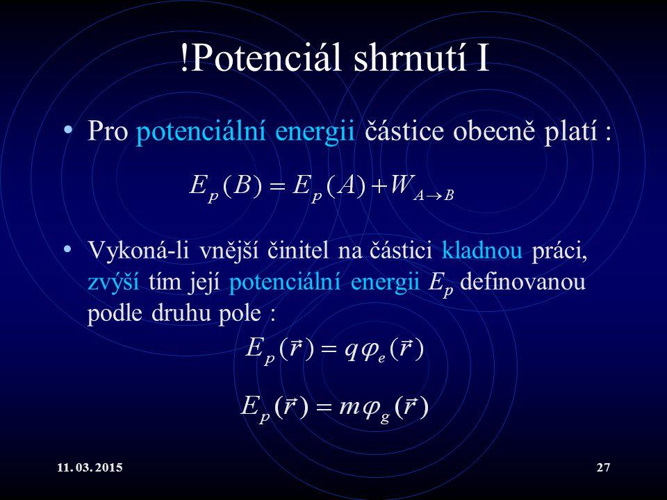 !Potenciál shrnutí I Pro potenciální energii částice obecně platí :