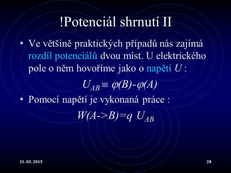 !Potenciál shrnutí II UAB  (B)-(A) W(A->B)=q UAB