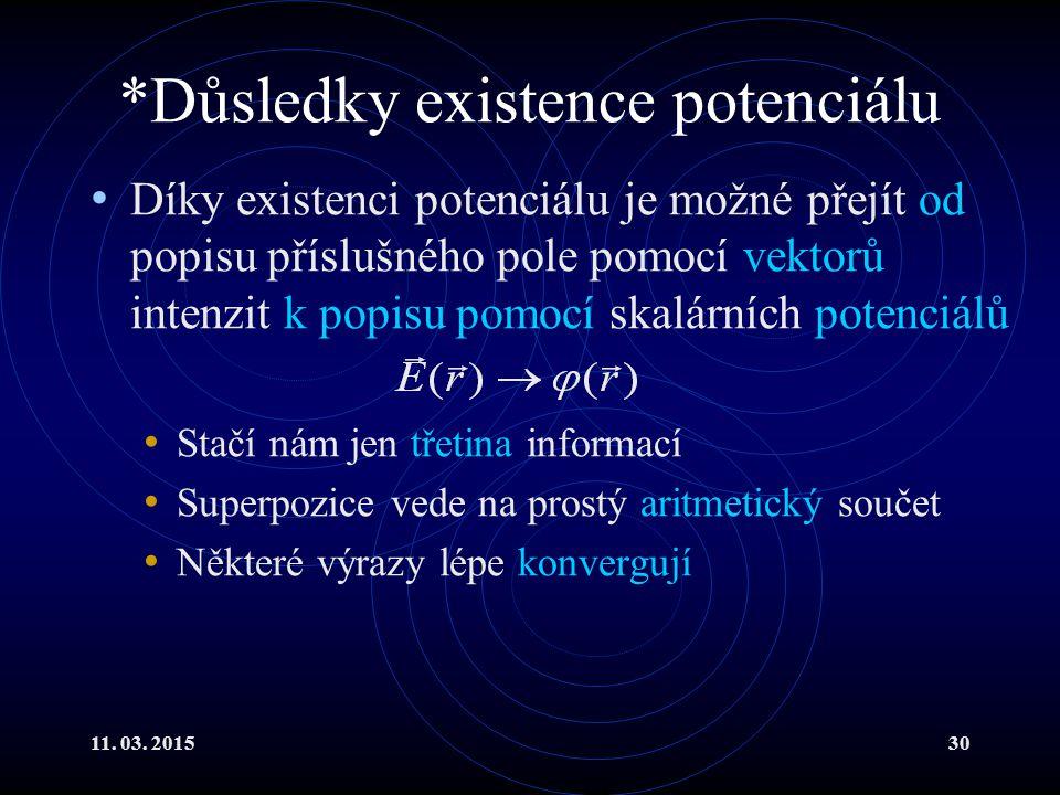 *Důsledky existence potenciálu