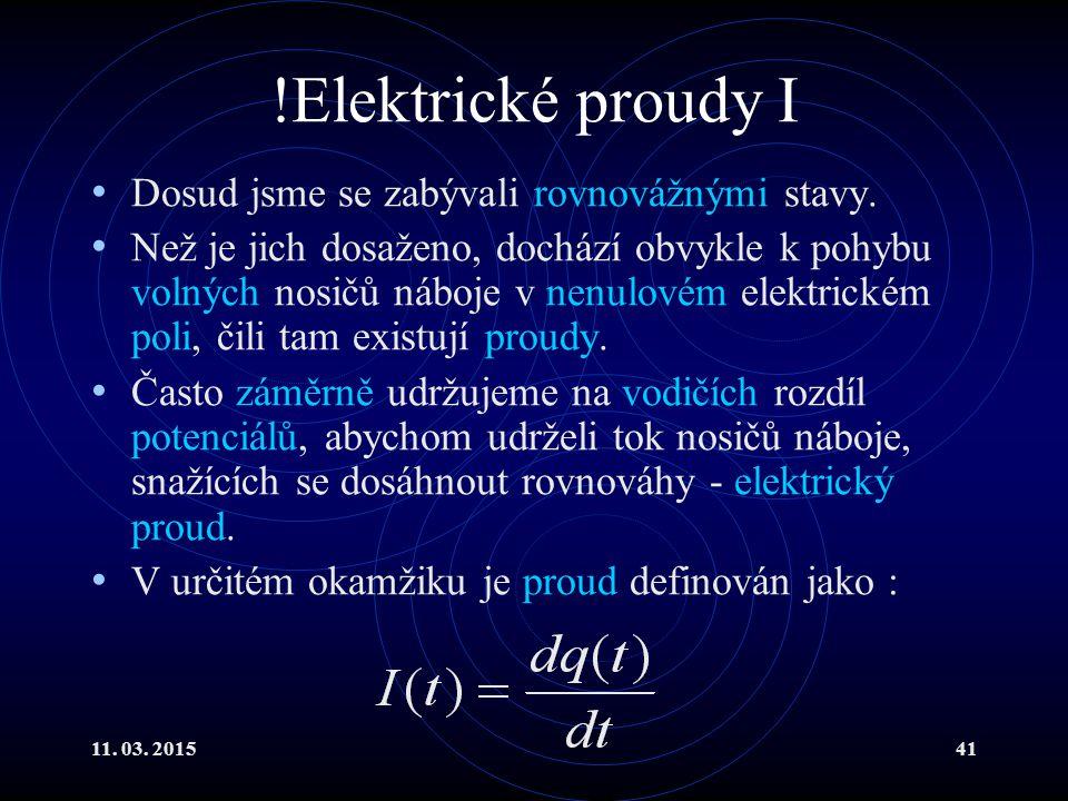 !Elektrické proudy I Dosud jsme se zabývali rovnovážnými stavy.