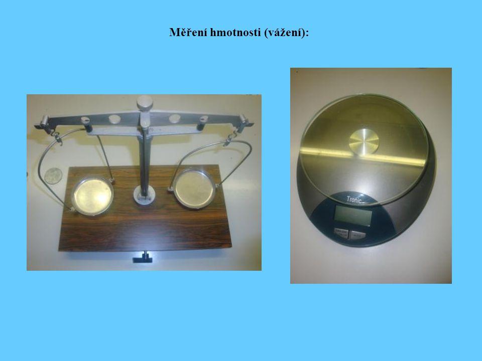 Měření hmotnosti (vážení):