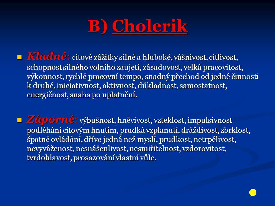 B) Cholerik