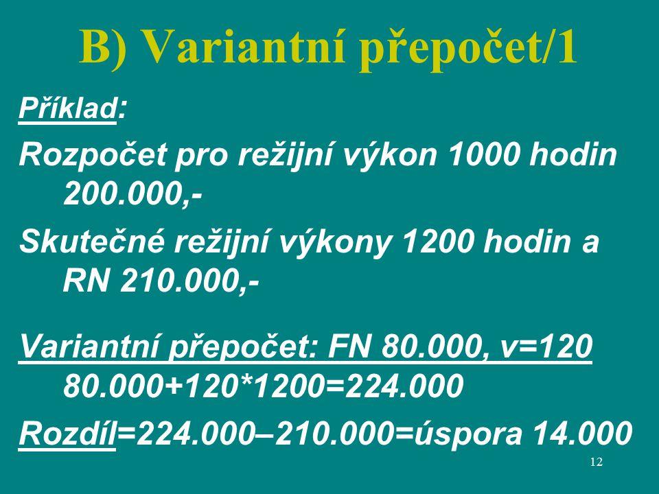 B) Variantní přepočet/1