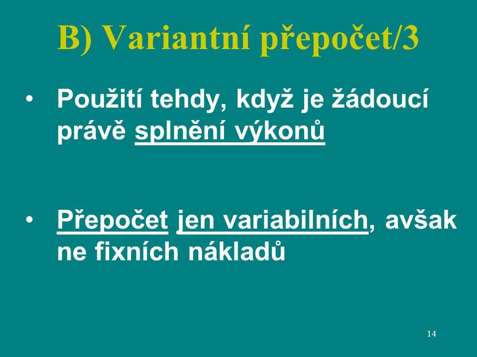 B) Variantní přepočet/3