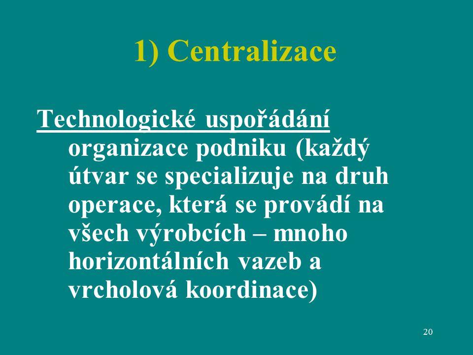 1) Centralizace