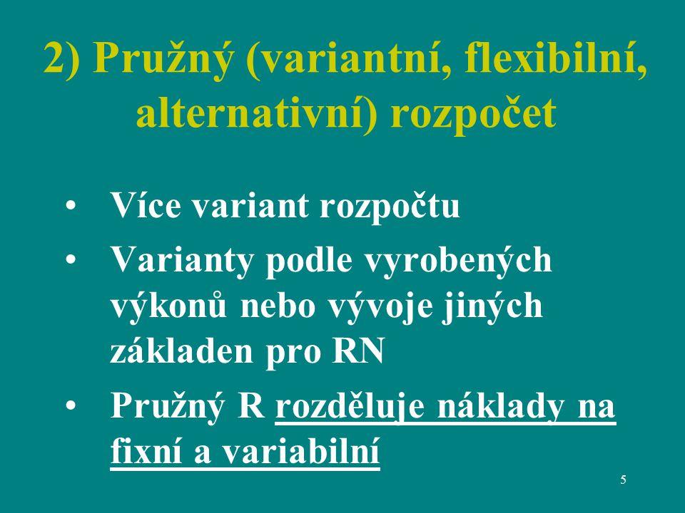 2) Pružný (variantní, flexibilní, alternativní) rozpočet