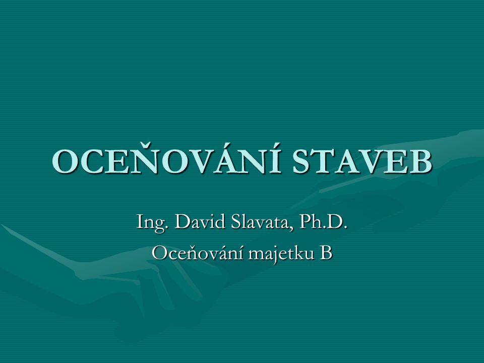 Ing. David Slavata, Ph.D. Oceňování majetku B