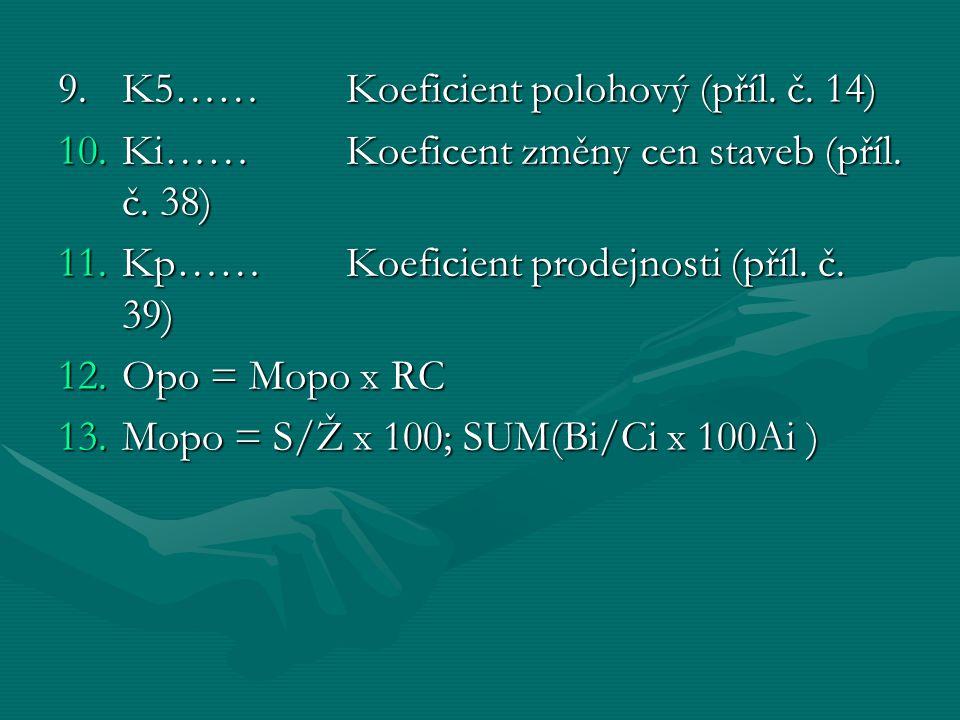 9. K5…… Koeficient polohový (příl. č. 14)