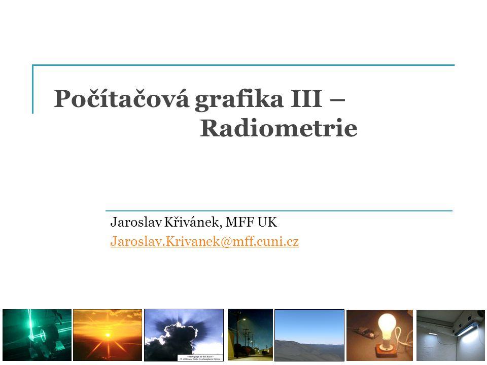 Počítačová grafika III – Radiometrie