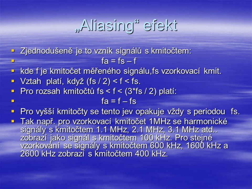 """""""Aliasing efekt Zjednodušeně je to vznik signálů s kmitočtem:"""